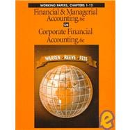 Financial and Managerial Accounting or Corporate Financial Accounting : Working Papers,9780538873581