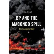 BP and the Macondo Spill : The Complete Story, 9780230293588  