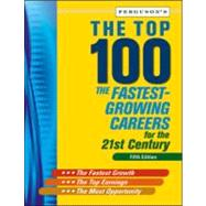 The Top 100: The Fastest-growing Careers for the 21st Centur..., 9780816083596  