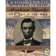Commander in Chief: Abraham Lincoln and the Civil War, 9781439523599  