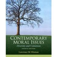 Contemporary Moral Issues : Diversity and Consensus,9780205633609