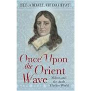 Once upon the Orient Wave : Milton and the Arab Muslim World, 9781843913610