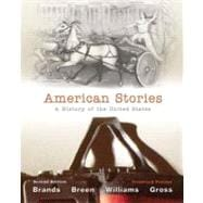 American Stories A History of The United States, Combined Volume,9780205243617