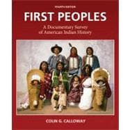 First Peoples: A Documentary Survey of American Indian Histo..., 9780312653620