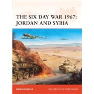 The Six Day War 1967: Jordan and Syria,9781846033643