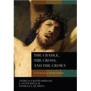 The Cradle, the Cross, and the Crown; An Introduction to the..., 9780805443653  
