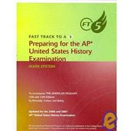 Fast Track to A 5 Preparing for the AP United States History Examination