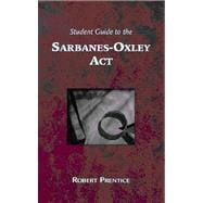 Guide to the Sarbanes-Oxley Act What Business Needs to Know Now That it is Implemented