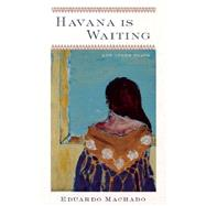 Havana Is Waiting: And Other Plays, 9781559363662  