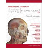 Workbook to accompany Anatomy & Physiology Revealed Version 3.0