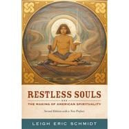 Restless Souls : The Making of American Spirituality, Second Edition with New Preface,9780520273672