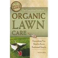 The Complete Guide to Organic Lawn Care: Everything You Need..., 9781601383679  