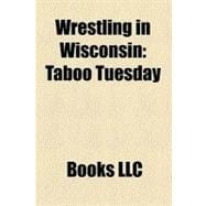 Wrestling in Wisconsin : Taboo Tuesday, over the Edge, 9781156203682  