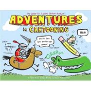 Adventures in Cartooning : How to Turn Your Doodles into Com..., 9781596433694  