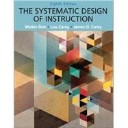 Systematic Design of Instruction, The, Pearson eText with Loose-Leaf Version -- Access Card Package