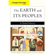 Cengage Advantage Books: The Earth and Its Peoples, Volume 1,9780495903703