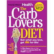 Carb Lovers Diet : Eat What You Love, Get Slim for Life, 9780848733704