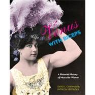Venus with Biceps : A Pictorial History of Muscular Women, 9781551523705  