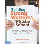 Building Strong Writers in Middle School : Classroom-Ready A..., 9781575423708  