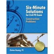Six-minute Solutions for Civil Pe Exam Construction Problems, 9781591263708
