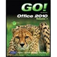 GO! With Microsoft Office 2010, Vol. 1, and Student Videos