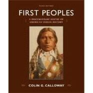 First Peoples : A Documentary Survey of American Indian History,9780312453732
