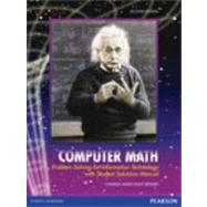 Computer Math : Problem Solving for Information Technology with Student Solutions Manual,9780558813741