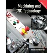 Machining and CNC Technology Update Edition, Student Text