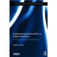 Implementing Sustainability in Higher Education: Learning in an Age of Transformation,9780415833745