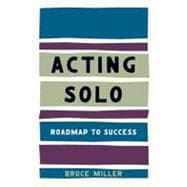 Acting Solo : Roadmap to Success,9780879103750