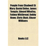 People from Chadwell St Mary : Daniel Defoe, James Temple, Edward Whalley, Fatima Whitbread, Bobby Howe, Chris Okoh, Eliezer Williams