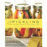 The Joy of Pickling: 250 Flavor-packed Flavor-packed Recipes..., 9781558323759  