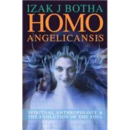 Homo Angelicansis : Spiritual Anthropology and the Evolution..., 9780620373760