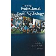 Training Professionals in the Practice of Sport Psychology, 9781885693761