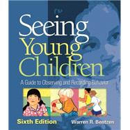 Seeing Young Children A Guide to Observing and Recording Behavior,9781418073787