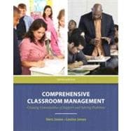 Comprehensive Classroom Management Creating Communities of Support and Solving Problems Plus MyEducationLab with Pearson eText -- Access Card Package,9780132903790