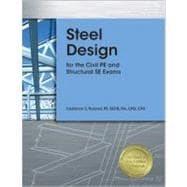 Steel Design for the Civil Pe and Structural Se Exams, 9781591263791