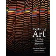 Exploring Art : A Global, Thematic Approach,9781111343798