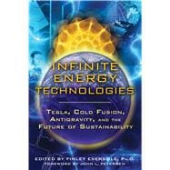 Infinite Energy Technologies: Tesla, Cold Fusion, Antigravit..., 9781594773808
