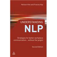 Understanding NLP : Strategies for Better Workplace Communic..., 9780749463816
