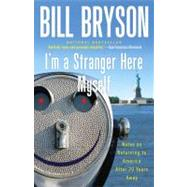 I'm a Stranger Here Myself : Notes on Returning to America after Twenty Years Away,9780767903820