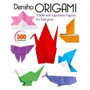 Densho Origami : Traditional Japanese Figures for Everyone, 9781568363820