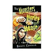The Monsters of Morley Manor: A Madcap Adventure,9780152163822