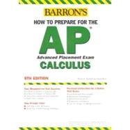 Barron's How To Prepare For The AP Calculus: Advanced Placement Exam