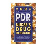 Pdr Nurse's Drug Handbook, 2003: The Information Standard for Prescription Drugs and Nursing Considerations