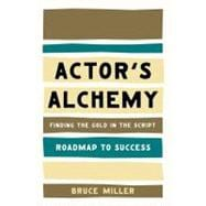 Actor's Alchemy : Finding the Gold in the Script, 9780879103835  