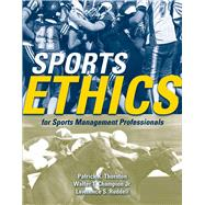 Sports Ethics for Sports Management Professionals,9780763743840