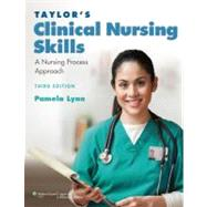 Taylor's Clinical Nursing Skills; A Nursing Process Approach,9780781793841