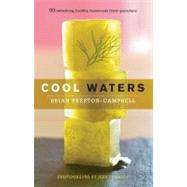 Cool Waters : 50 Refreshing, Healthy, Homemade Thirst Quench..., 9781558323841  