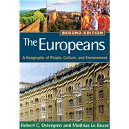 The Europeans, Second Edition; A Geography of People, Culture, and Environment,9781593853846